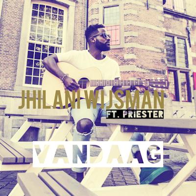 Jhilani Wijsman ft Priester - Vandaag