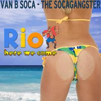 Van B Soca - Rio Here We Come