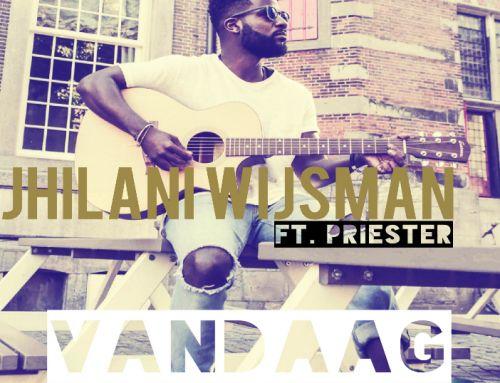 Jhilani Wijsman ft Priester – We gaan los Vandaag
