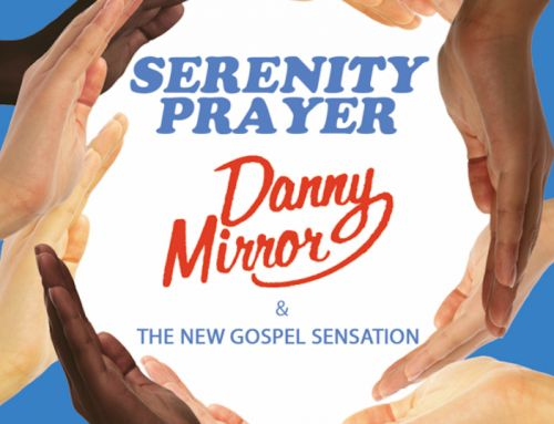 Danny Mirror & The New Gospel Sensation – Serenity Prayer